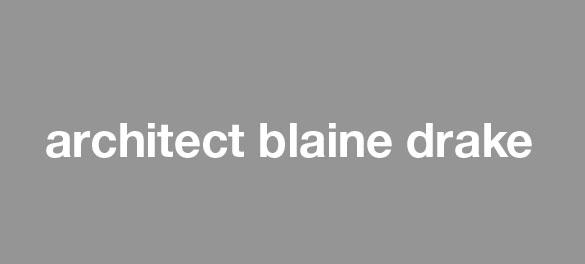 Architect Blaine Drake